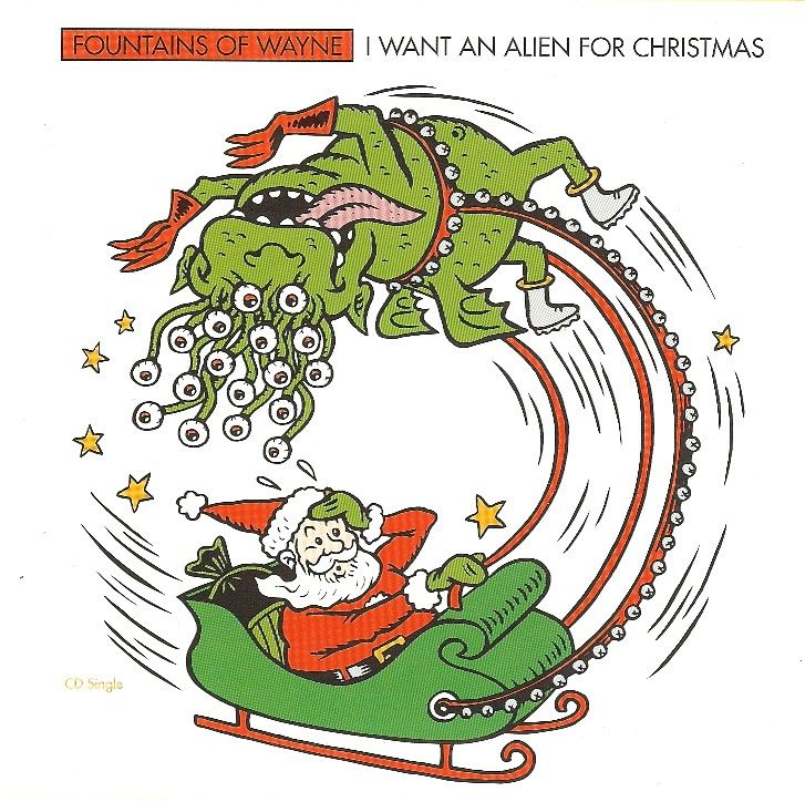 I Want An Alien For Christmas by Fountains of Wayne (1997