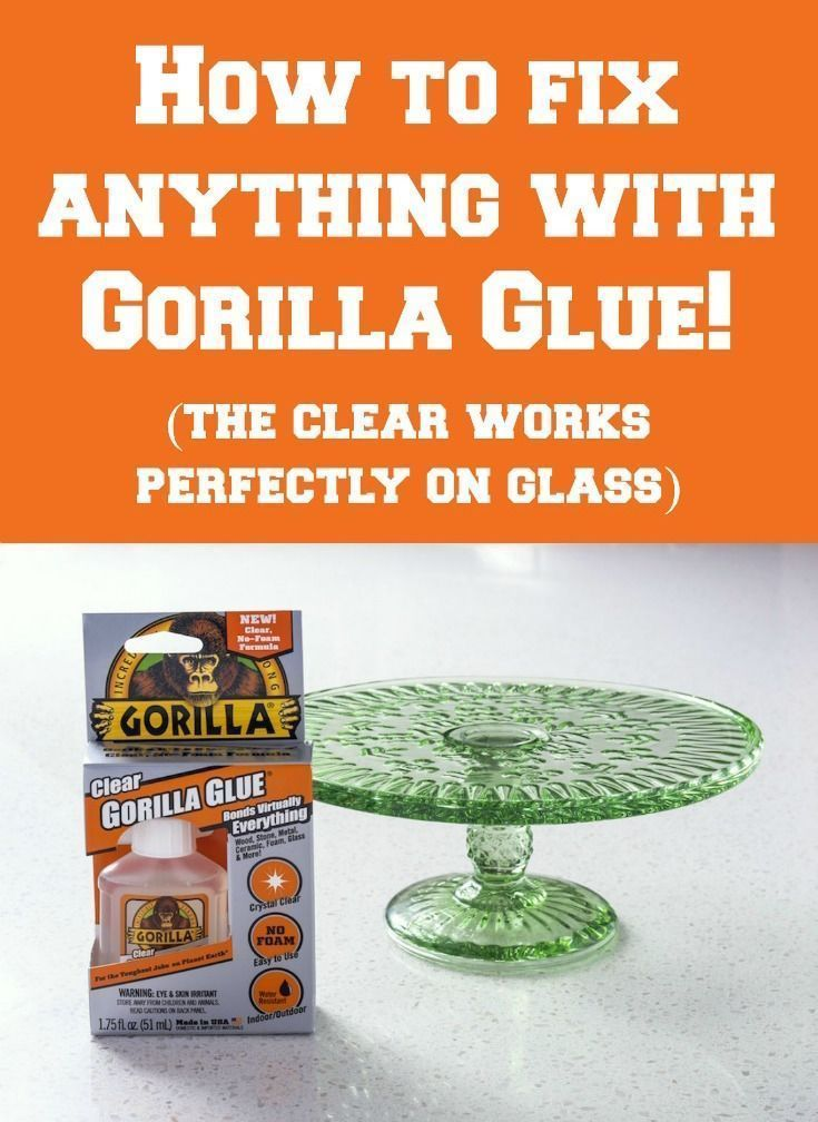 Fix almost anything with clear gorilla glue glass glue