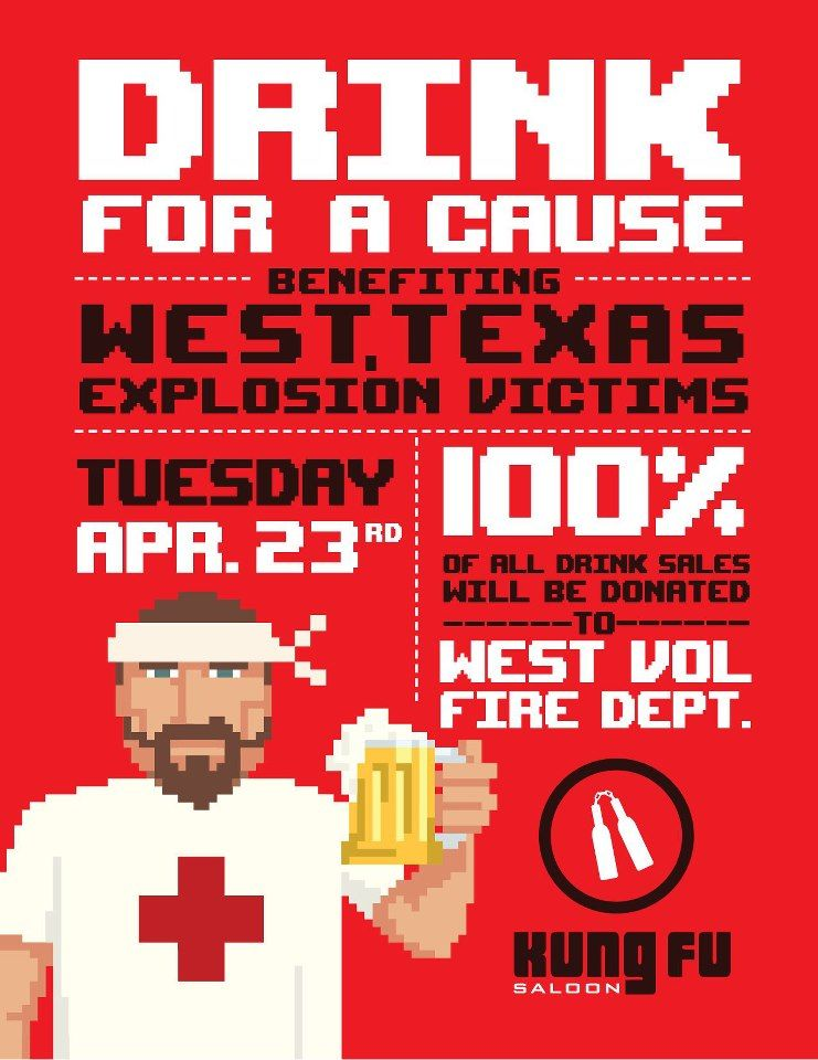 Drink for a cause. Kung Fu Saloon is donating 100% of drink sales today to the West Volunteer Fire Department.