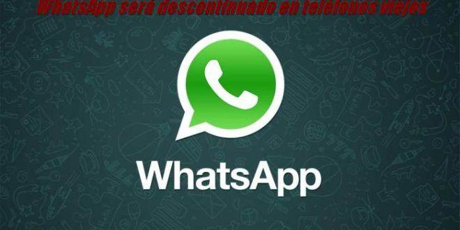 WhatsApp será descontinuado en teléfonos viejos