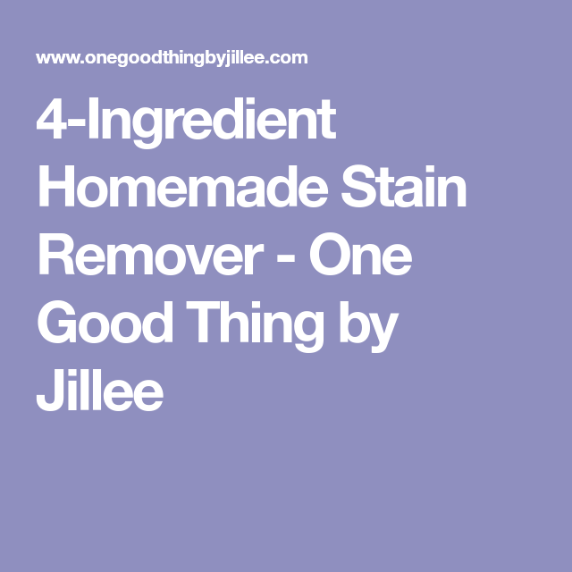 4 Ingredient Homemade Stain Remover With Images Homemade Stain