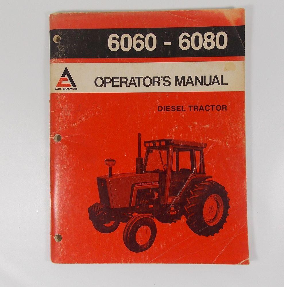 Original 1981 Allis-Chalmers 6060-6080 Diesel Tractor Operator's Manual