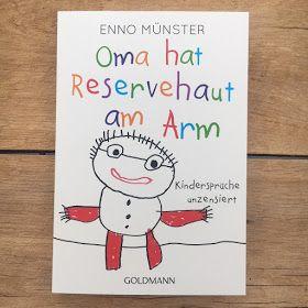 Familienbucherei Oma Hat Reservehaut Am Arm Ein Buch Mit Unzensierten Kinderspruchen Verlosung Mit Bildern Kinderspruche Bucher Kinderbucher