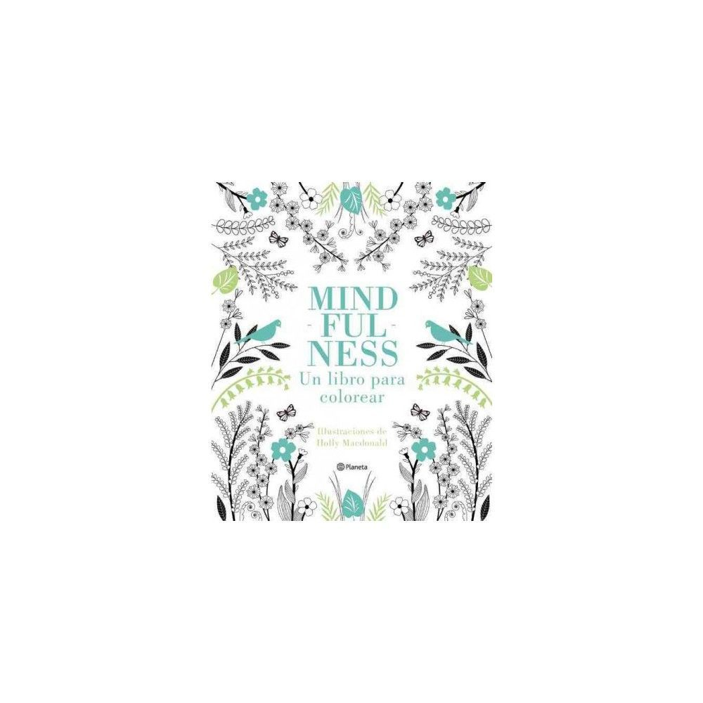 The coloring book of mindfulness - Mindfulness Un Libro Para Colorear The Coloring Book Of Mindfulness Paperback