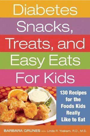 Diabetes Snacks Treats And Easy Eats For Kids 130 Recipes