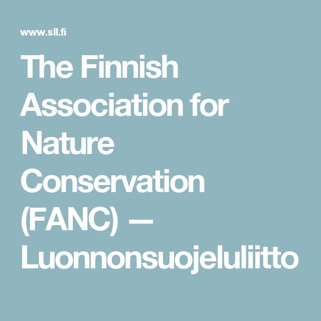The Finnish Association for Nature Conservation (FANC) — Luonnonsuojeluliitto
