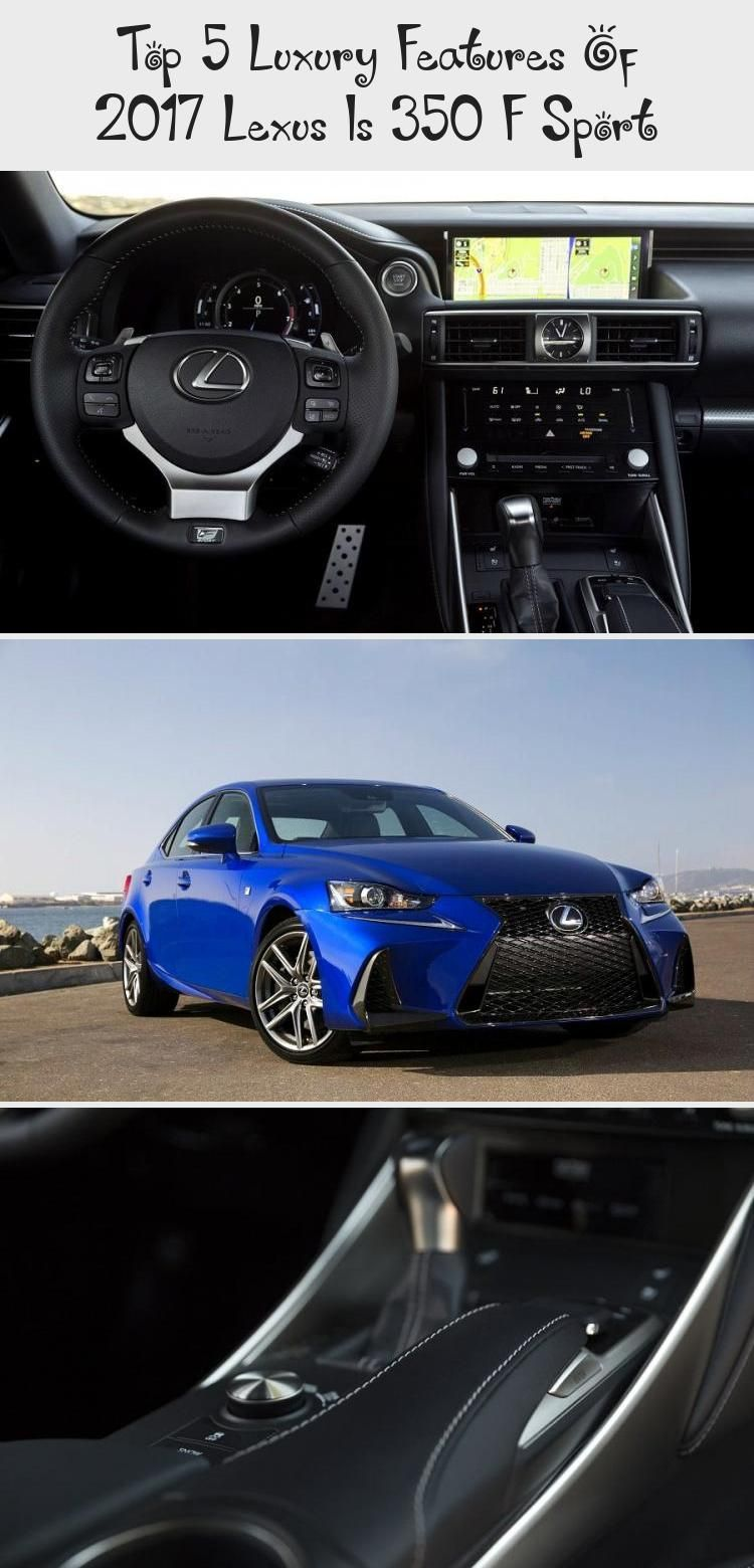 Top 5 Luxury Features Of 2017 Lexus Is 350 F Sport Cars