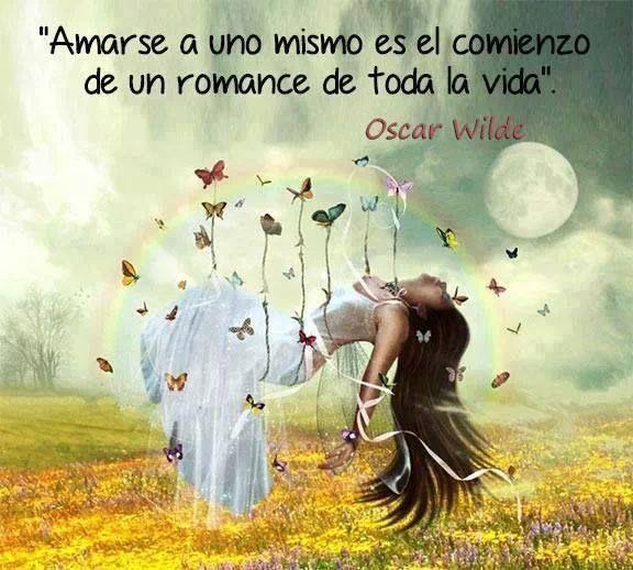 Amarse a uno mismo es el comienzo de un romance de toda la vida ...