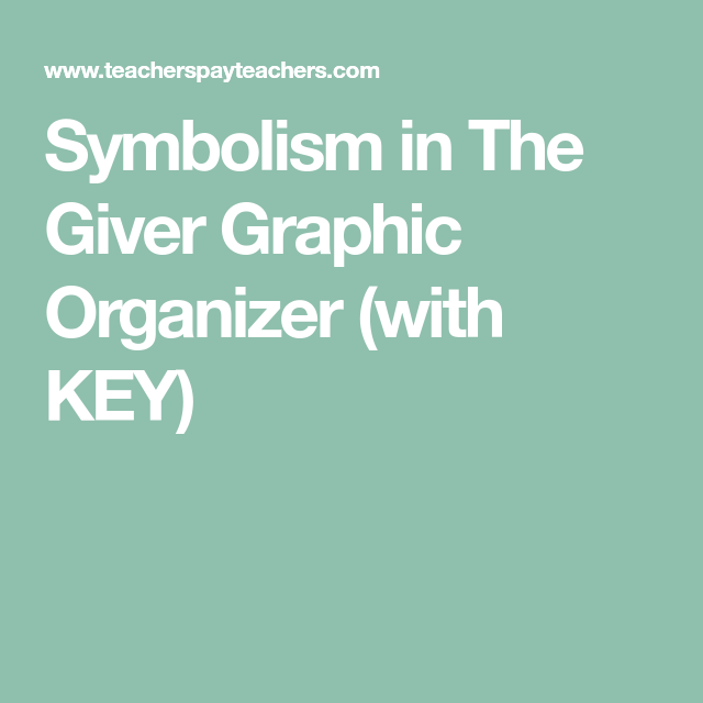 Symbolism In The Giver Graphic Organizer With Key The Giver