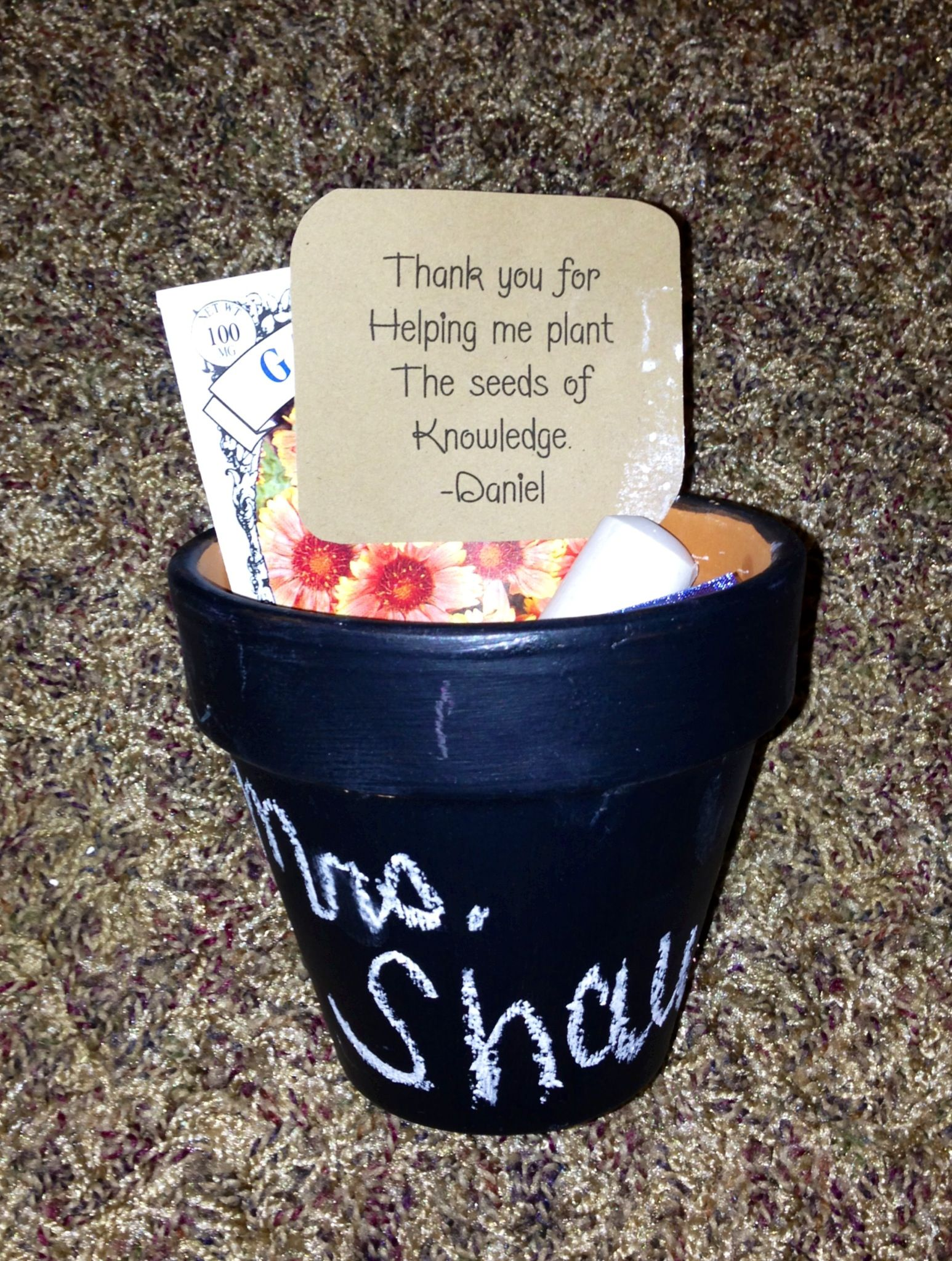 """Teacher gifts 2013....chalkboard pots and seed packets.  """"Thank you for helping me plant the seeds of knowledge."""""""