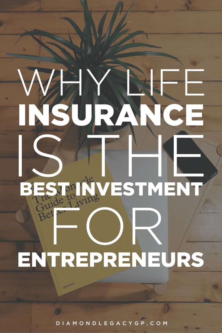 Why Life Insurance Is The Best Investment For Entrepreneurs Life