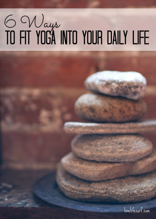 So, you want to start incorporating aka practicing yoga into your life but it seems impossible to fit one more thing into your already packed schedule. Where do you start? Here are 6 ways to incorporate yoga into your daily life.