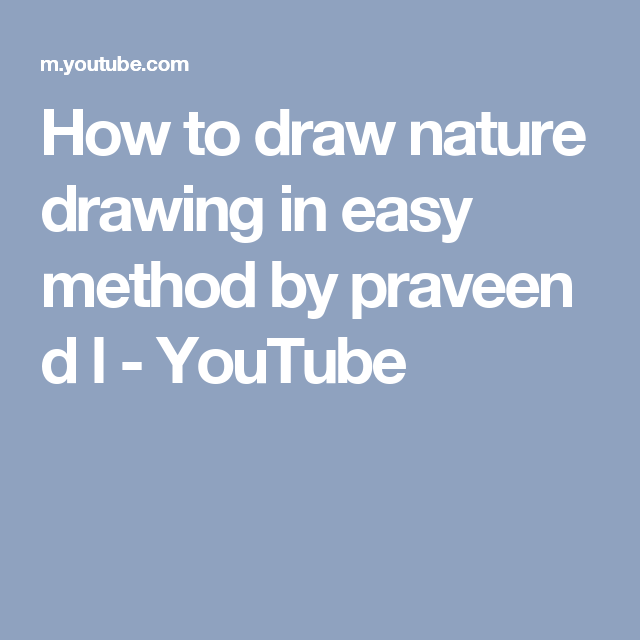 How To Draw Nature Drawing In Easy Method By Praveen D L