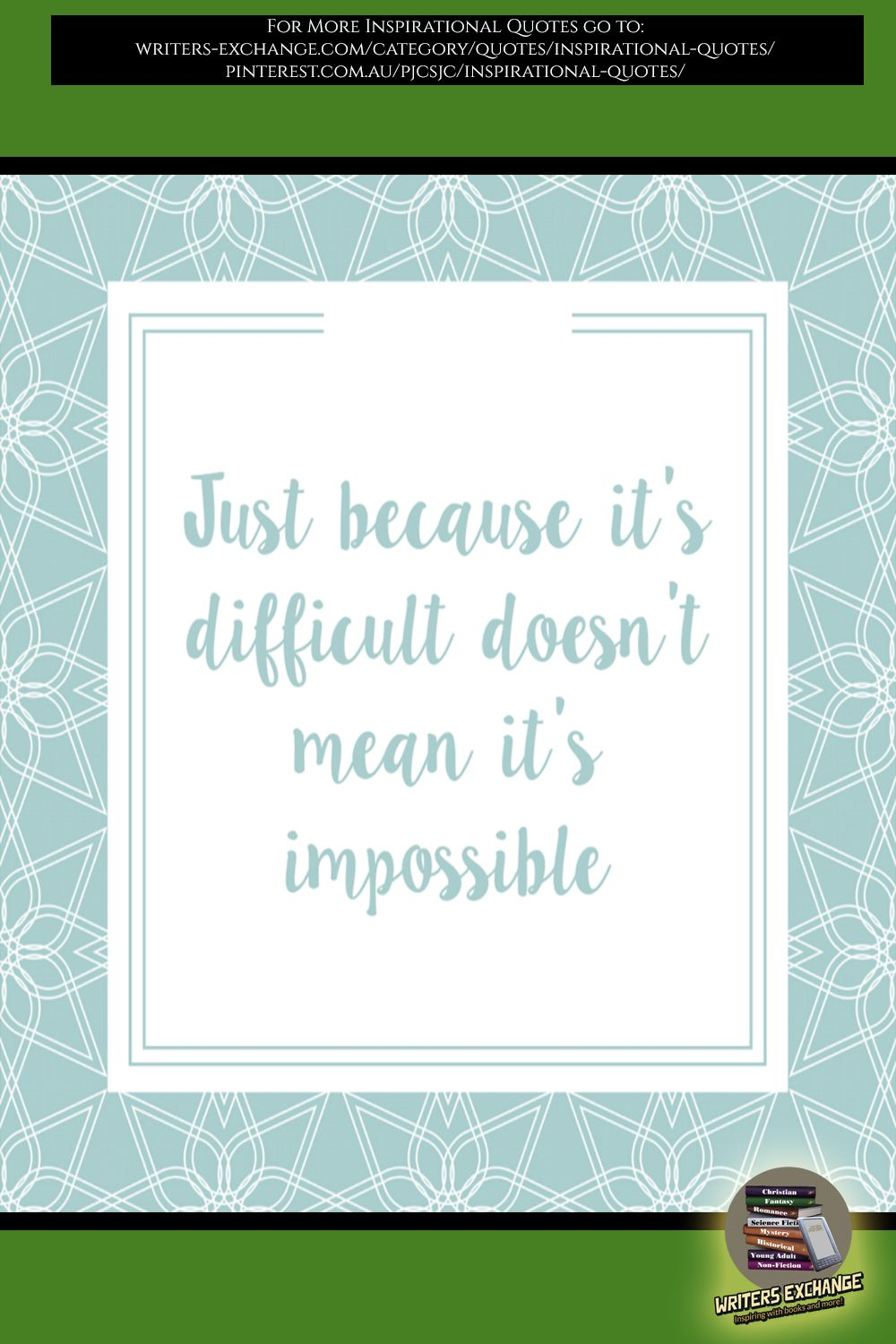 Just because it's difficult... Inspirational quote