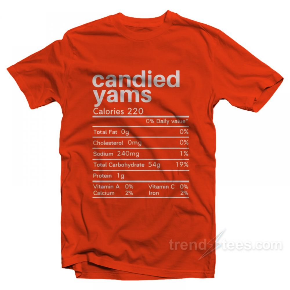 Funny Candied Yams Thanksgiving Nutrition Label T-Shirt - Trendstees #thanksgivingoutfit