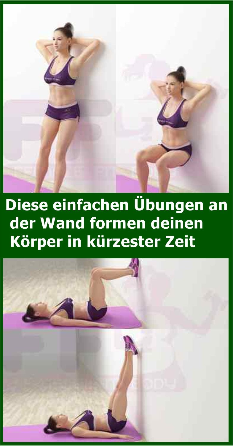 Diese Einfachen Ubungen An Der Wand Formen Deinen Korper In Kurzester Zeit Isfurano Fitness Motivation Body Fitness Inspiration Body Fun Workouts