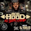 Ace Hood - All Bets On Ace Hosted by DJ Khaled, DJ Obscene - Free Mixtape Download or Stream it #acehood Ace Hood - All Bets On Ace Hosted by DJ Khaled, DJ Obscene - Free Mixtape Download or Stream it #acehood Ace Hood - All Bets On Ace Hosted by DJ Khaled, DJ Obscene - Free Mixtape Download or Stream it #acehood Ace Hood - All Bets On Ace Hosted by DJ Khaled, DJ Obscene - Free Mixtape Download or Stream it #acehood