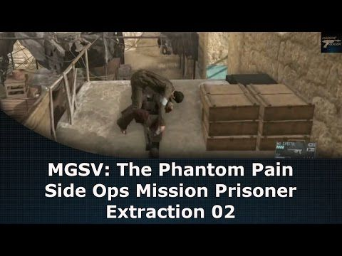 MGSV: The Phantom Pain Side Ops Mission Prisoner Extraction 02 - YouTube