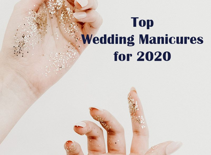 Top Wedding Manicures For 2020 Perfect Wedding Guide Bliss Wedding Planning Blog In 2020 Wedding Manicure Perfect Wedding Guide Manicure