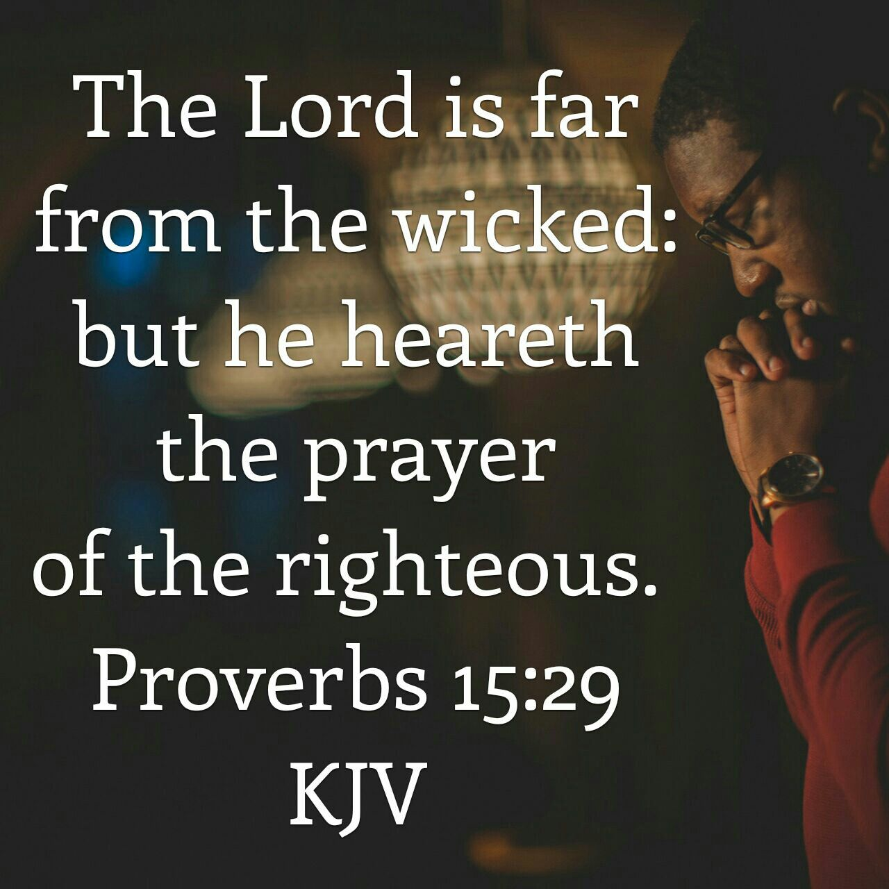 Proverbs 15 : 29 KJV | Prayers of the righteous, King james bible, Inspirational  quotes