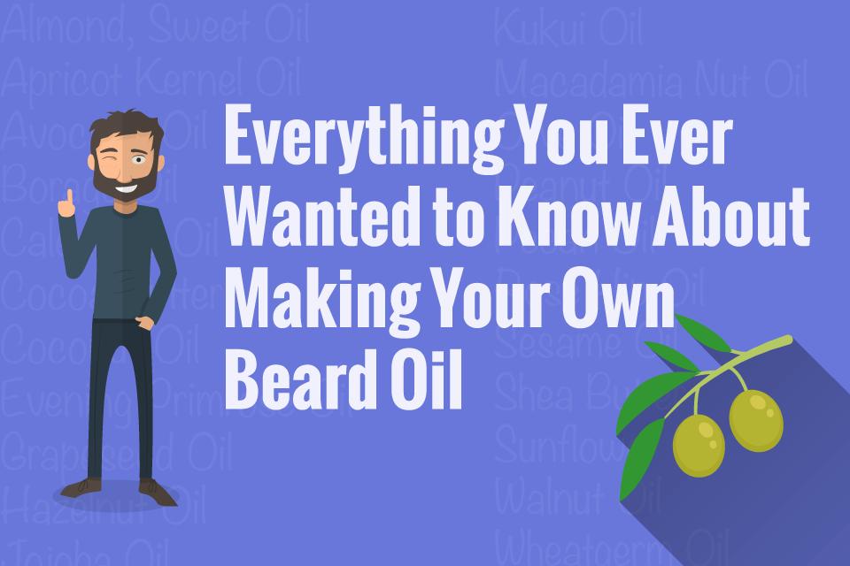 Beard Oil Recipe 51 DIY Recipes To Make At Home [2019] in