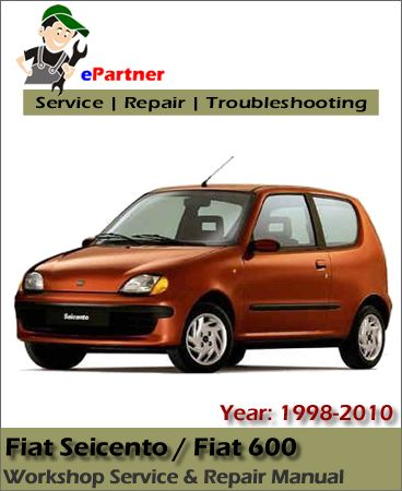 fiat seicento 600 service repair manual 1998 2010 fiat service