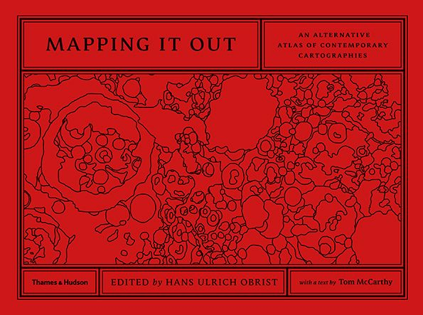 Hans Ulrich Obrist: Mapping It Out: An Alternative Atlas of Contemporary Cartographies