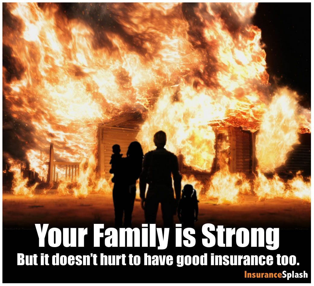Even the strongest families need insurance sometimes