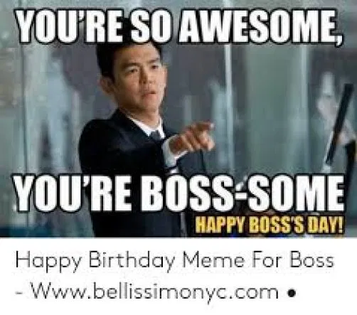 50 + Best Happy Birthday Boss Memes With Quotes In 2019
