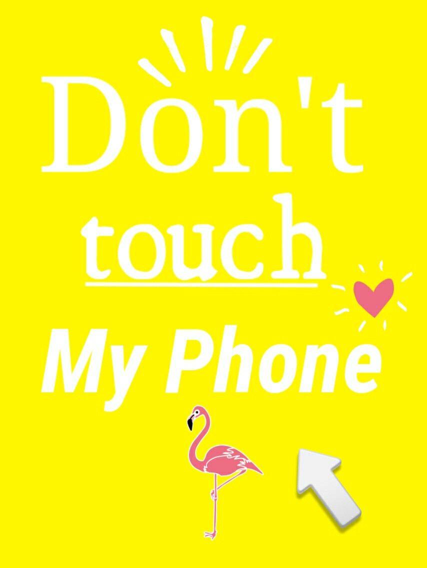 Don'ttouchmyphone💪
