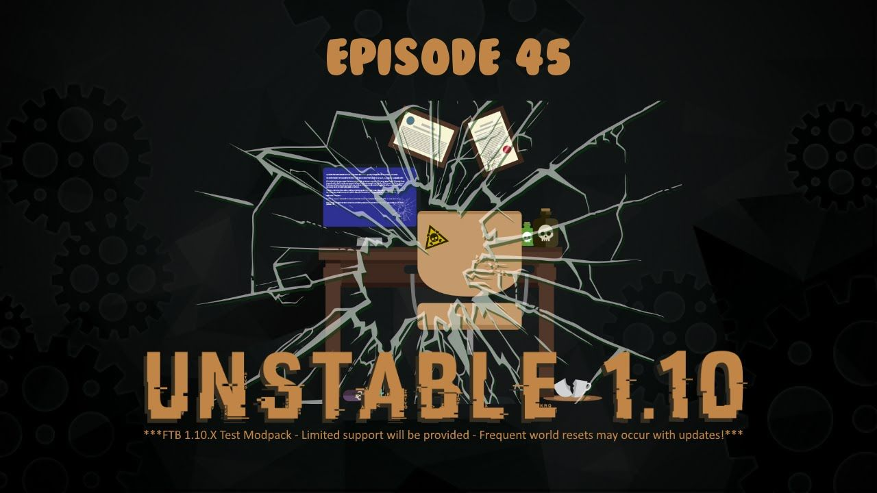 FTB Unstable 1 10 2 : Ep 45 : In Search of Mica