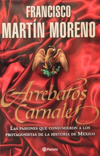 gratis libro arrebatos carnales de francisco martin moreno