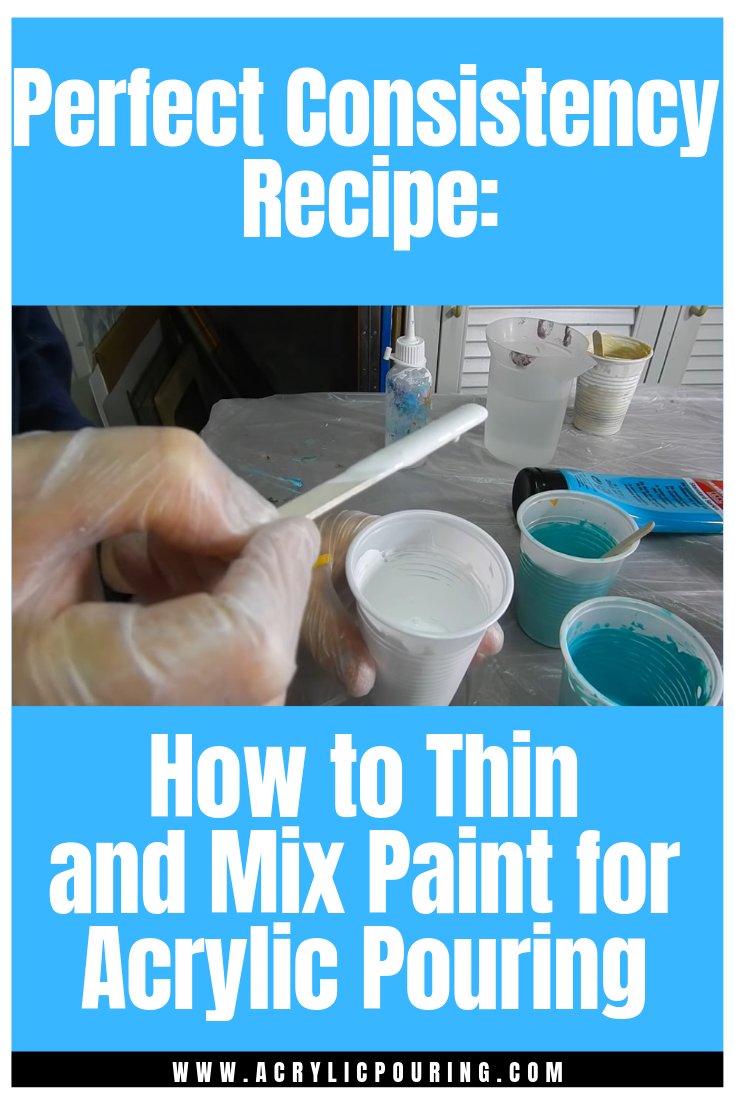 Perfect Consistency Recipe How To Thin And Mix Paint For Acrylic Pouring Acrylic Pouring Acrylic Pouring Art Pouring Art