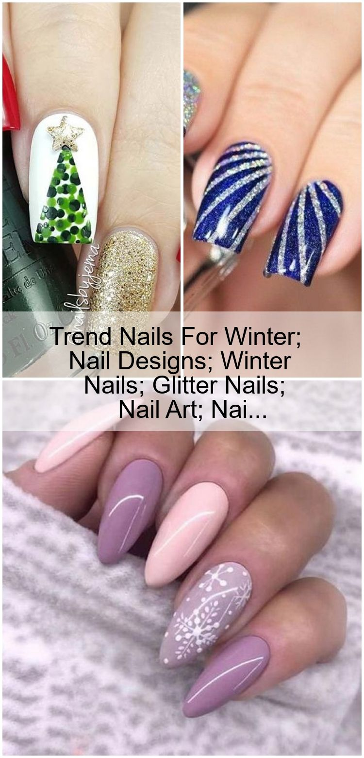 Trend Nails For Winter Nail Designs Winter Nails Glitter Nails Nail Art Nai Nagelkunst Nails Nagel Kunst