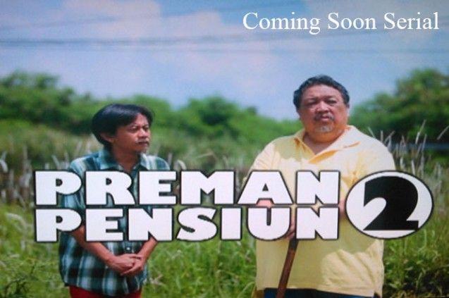Serial Film Komedi Preman Pensiun Season 2 Telah Kembali