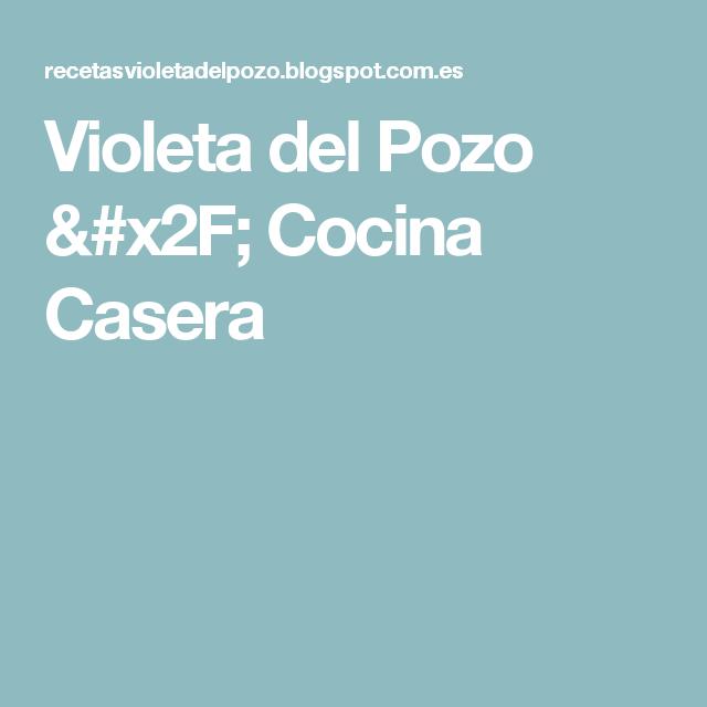 Violeta del Pozo / Cocina Casera