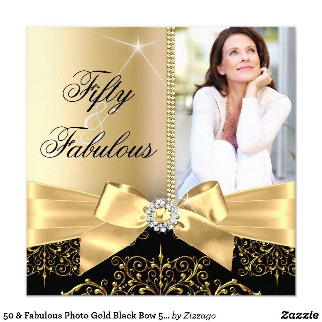 50 & Fabulous Photo Gold Black Bow 50th Birthday Invitation | Zazzle.com | 50th  birthday invitations, 50th birthday party invitations, Elegant birthday  party