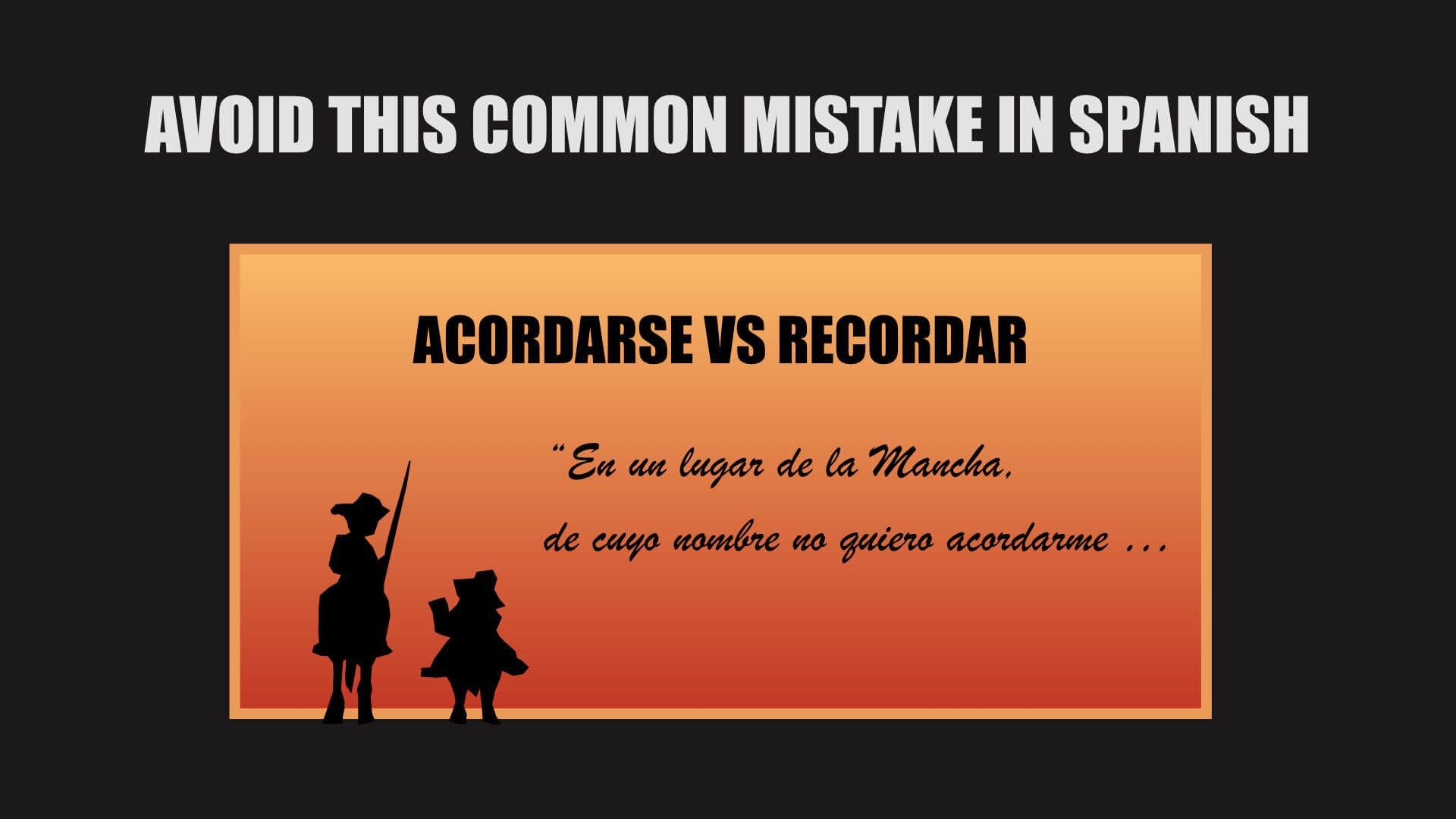 Confusing acordarse vs recordar is a common mistake made by ...