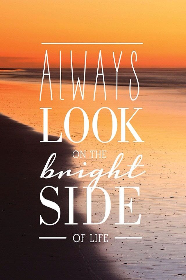Image result for look on the bright side of life quotes