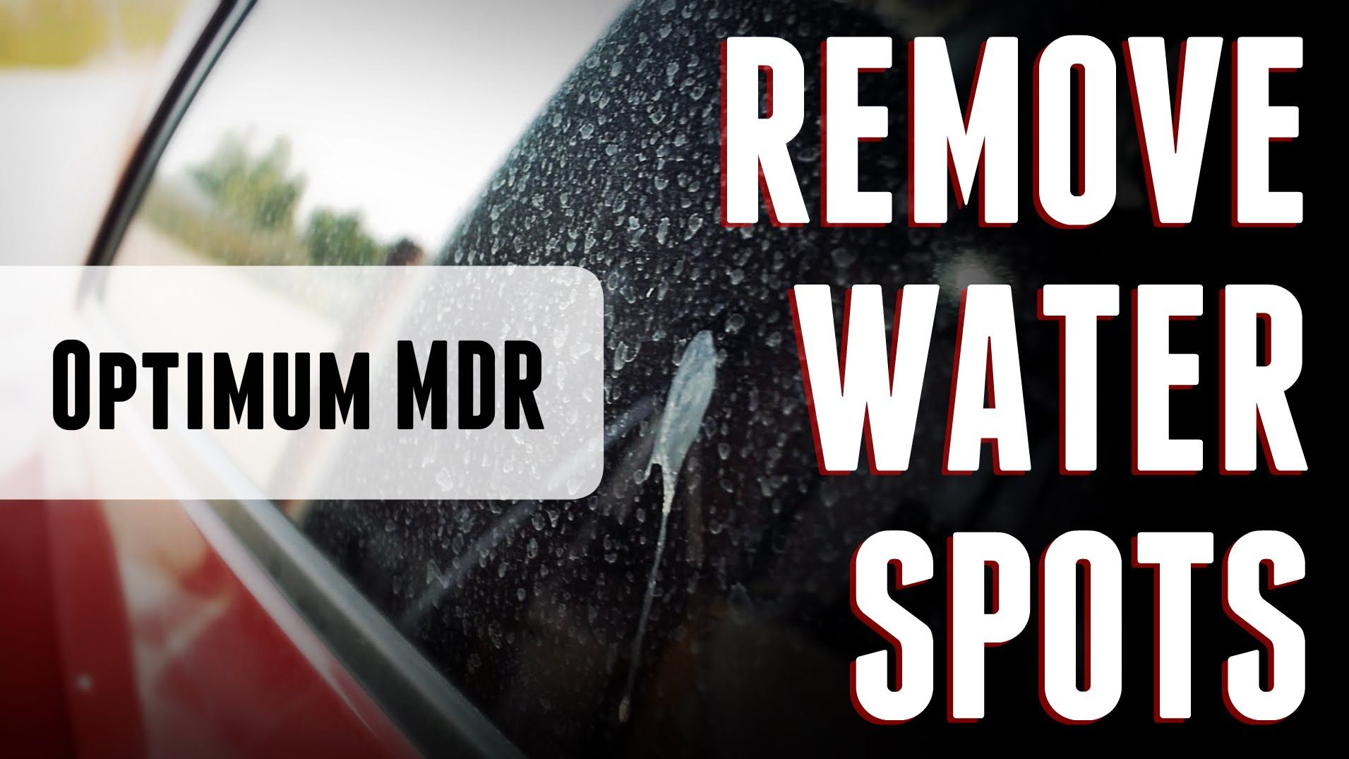 REMOVE WATER SPOTS How To Properly Use Optimum MDR