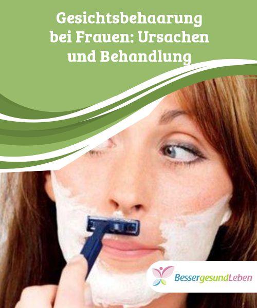 Gesichtsbehaarung bei Frauen: Ursachen und Behandlung