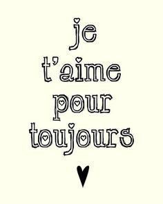Word Forever In French Toujours French Love Quotes Love Quotes For Her French Quotes