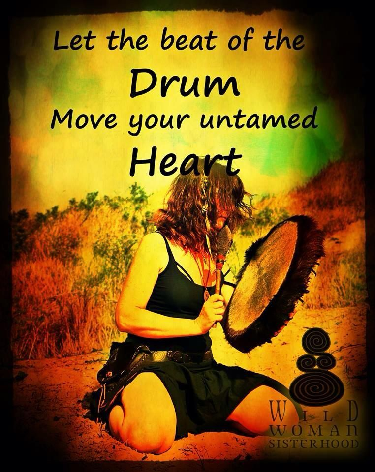 Let the beat of the drum move your untamed heart WILD
