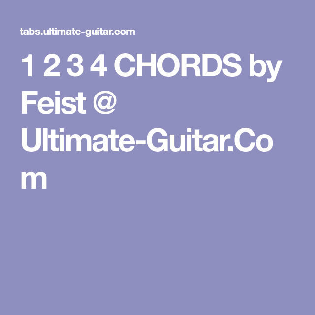 1 2 3 4 Chords By Feist Ultimate Guitar Musicinstruments