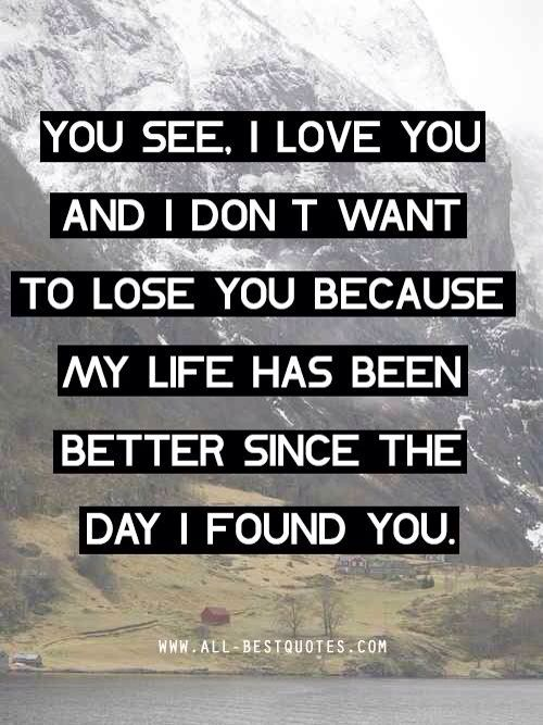 You Make My Life So Much Better Our Love Story Quotes