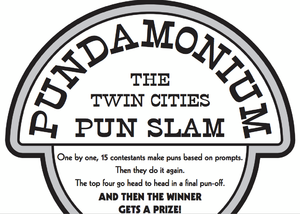 Pundamonium: The Madison Pun Slam! - Tickets - High Noon Saloon - Madison, WI - November 18th, 6:30p. Click through for details.
