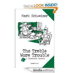Amazon com: The Treble Wore Trouble (The Liturgical