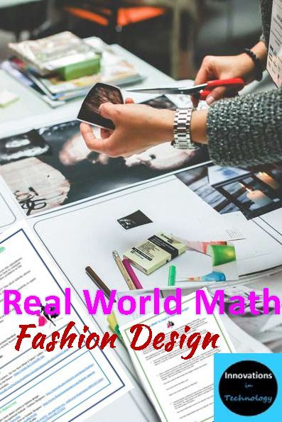 How Fashion Designers Use Math In Their Career Real World Math Math Lessons Middle School Math Projects Skills To Learn