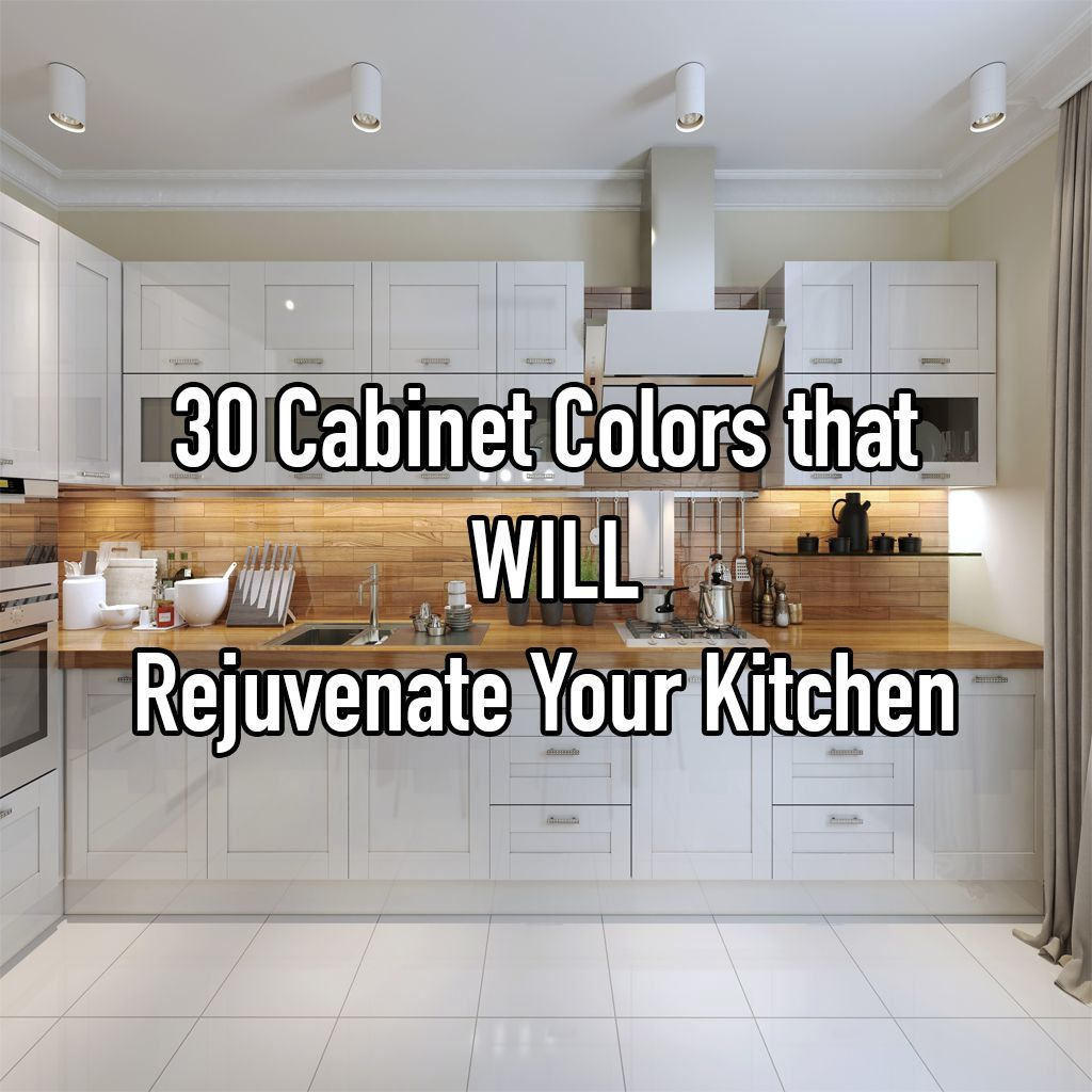 cabinet colors that will rejuvenate your kitchen in home