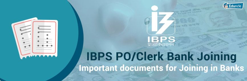IBPS PO/Clerk Bank Joining #importantdocuments